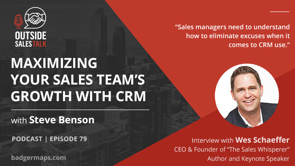 Maximize your Sales Team's Growth with CRM - Outside Sales Talk with Wes Schaeffer
