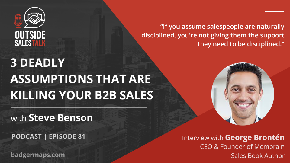 Deadly Assumptions that are Killing your B2B Sales - Outside Sales Talk with George Brontén
