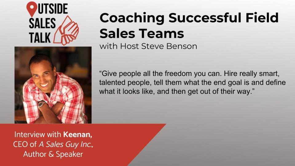 Coaching Successful Field Sales Teams - Outside Sales Talk with Keenan