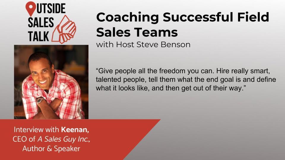 Coaching Successful Field Sales Teams - Outside Sales Talk with Keenan