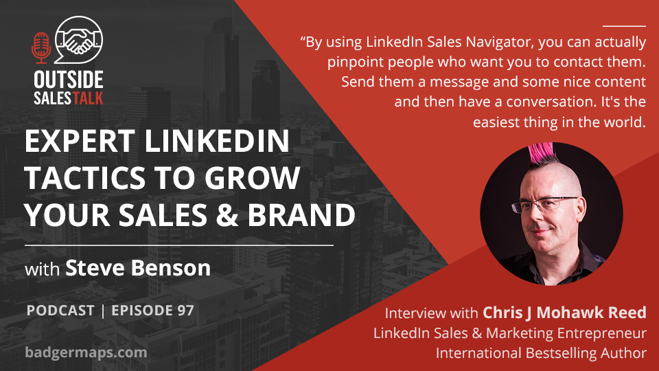 Expert LinkedIn Tactics to Grow Your Sales & Brand - Outside Sales Talk with Chris J. Mohawk Reed