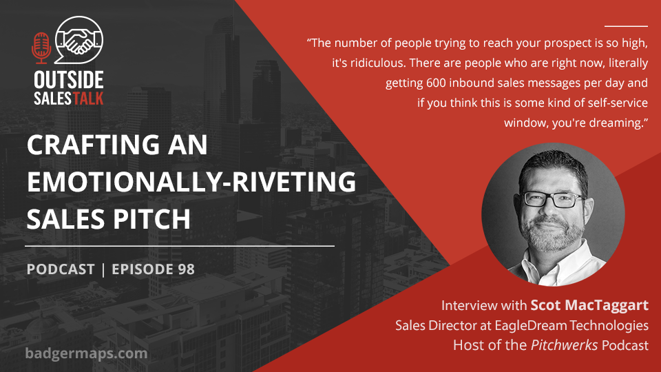 Crafting an Emotionally-Riveting Sales Pitch - Outside Sales Talk with Scot MacTaggart