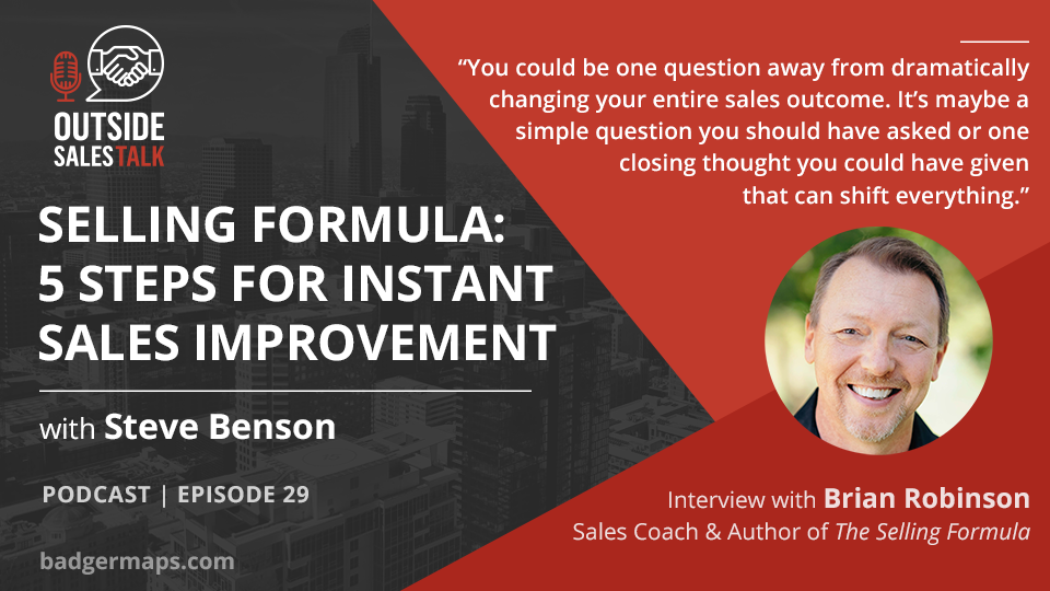 The Selling Formula: 5 Steps for Instant Sales Improvement - Outside Sales Talk with Brian Robinson