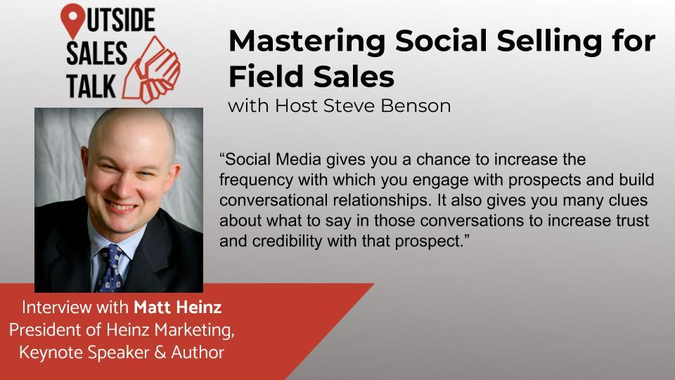Mastering Social Selling for Field Sales - Outside Sales Talk with Matt Heinz