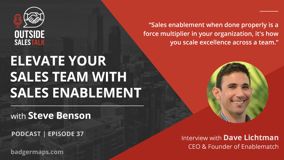 Elevate your Sales Team with Sales Enablement - Outside Sales Talk with Dave Lichtman