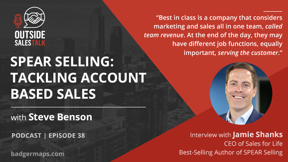 Spear Selling: Tackling Account Based Sales - Outside Sales Talk with Jamie Shanks