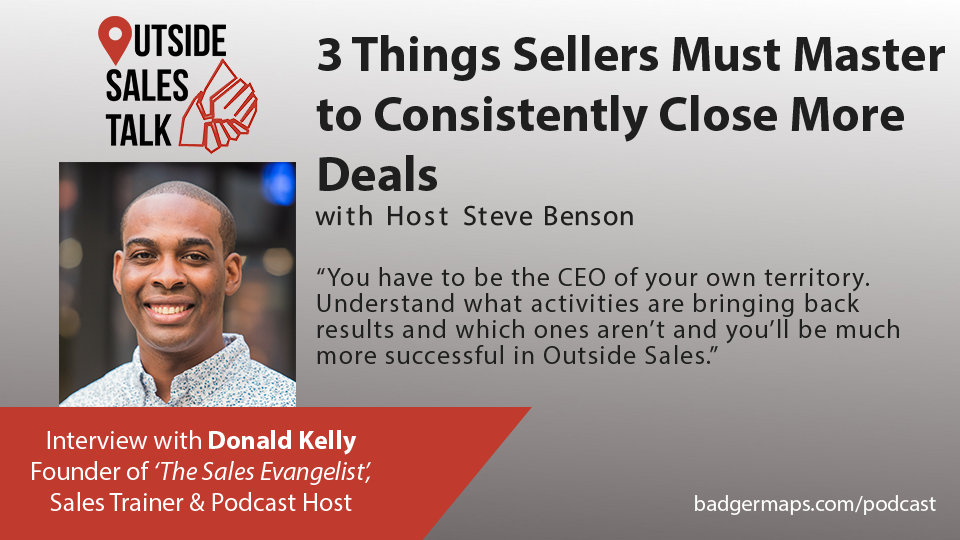 3 Things Sellers Must Master to Consistently Close More Deals - Outside Sales Talk with Donald Kelly